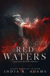 Red Waters (Tainted Waters #3) - India R. Adams