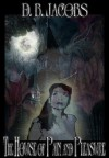 The House of Pain and Pleasure - D.B. Jacobs, Jeffrey Kosh
