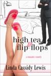 High Tea & Flip-Flops - Linda Cassidy Lewis
