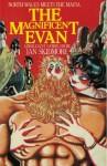 The Magnificent Evan - Ian Skidmore