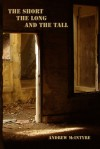 The Short, the Long and the Tall - Andrew McIntyre