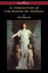 A Vindication of the Rights of Woman (Wisehouse Classics - Original 1792 Edition) - Mary Wollstonecraft, Sam Vaseghi