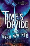 Time's Divide - Rysa Walker