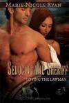 Seducing the Sheriff (Loving the Lawman) - Marie-Nicole Ryan