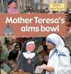Mother Teresa's Alms Bowl - Gerry Bailey, Karen Foster