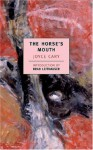 The Horse's Mouth - Joyce Cary, Brad Leithauser
