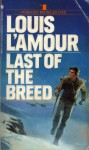 Last of the Breed - Louis L'Amour