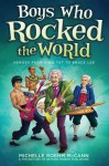 Boys Who Rocked The World: Heroes from King Tut to Bruce Lee - Michelle R. McCann, David Hahn