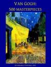 Van Gogh: 500 Masterpieces in Color (Illustrated) (Affordable Portable Art) - Vincent Van Gogh, Vincent Van Gogh