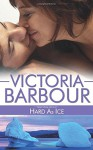 Hard As Ice (Heart's Ease) (Volume 2) - Victoria Barbour