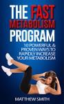 The Fast Metabolism Program - Matthew Smith