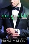 Mr. Trouble - Nana Malone