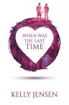 When Was the Last Time - Kelly Jensen