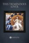 This Tremendous Lover - Dom Eugene Boylan, Catholic Way Publishing