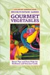 Gourmet Vegetables: Smart Tips and Tasty Picks for Gardeners and Gourmet Cooks - Anne Raver