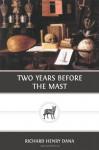 Two Years Before the Mast - Richard Henry Dana