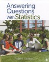 Answering Questions with Statistics - Robert F. Szafran