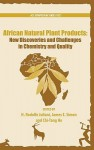 African Natural Plant Products: New Discoveries and Challenges in Chemistry and Quality - Chi-Tang Ho, H. Rodolfo Juliani, James E. Simon