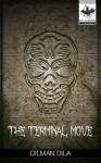The Terminal Move - Dilman Dila