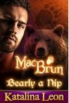 MacBrun, Bearly a Nip: ~Bite Of The Moon~ BBW Bear Romance - Katalina Leon, Jackman, Hot Tree