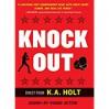 Knockout - K.A. Holt