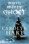 Merry, Merry Ghost - Carolyn Hart