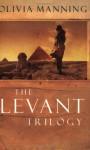 Levant Trilogy - Olivia Manning