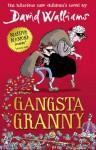 Gangsta Granny - David Walliams, Tony Ross