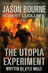 The Utopia Experiment - Robert Ludlum, Kyle Mills