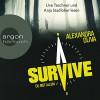 Survive: Du bist allein - Alexandra Oliva, Uve Teschner, Anja Stadlober, Argon Verlag