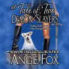 A Tale of Two Demon Slayers: Biker Witches Mystery, Book 3 - Moose Island Books, Angie Fox, Tavia Gilbert