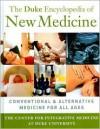 The Duke Encyclopedia of New Medicine - The Duke Center for Integrative Medicine, Tracy W. Gaudet
