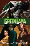 The Green Lama: Unbound (The Green Lama Legacy Series #3) - Adam Lance Garcia