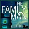 The Family Man - Mark Meadows, T. J. Lebbon