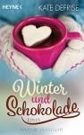 Winter und Schokolade: Roman - Kate Defrise, Julia Walther