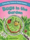 Bugs in the Garden - Susan Martineau, Leighton Noyes