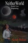Neitherworld Book Two Ishpiming - Scott Baker
