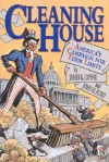 Cleaning House: America's Campaign for Term Limits - James Coyne, John H. Fund