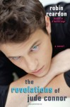 The Revelations of Jude Connor Paperback - April 30, 2013 - Robin Reardon