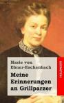 Meine Erinnerungen an Grillparzer - Marie von Ebner-Eschenbach