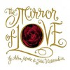 The Mirror of Love - Alan Moore, José Villarrubia, Robert Rodi, David Drake