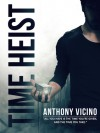 Time Heist - Anthony Vicino