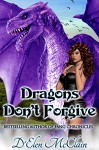 Dragons Don't Forgive (Fire Chronicles Book 3) - D'Elen McClain