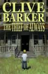 Clive Barker's The Thief of Always - Kris Oprisko, Clive Barker, Gabriel Hernandez