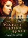 Beneath the Blood Moon - Amanda Jayde