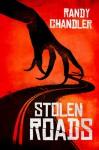 Stolen Roads - Randy Chandler