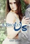 A Broken Us - Amy Daws
