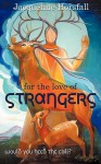 For the Love of Strangers - Jacqueline Horsfall, Mary Kelly