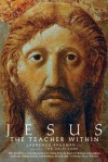 Jesus the Teacher Within - Lawrence Freeman