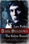 Dark Shadows: The Salem Branch - Lara Parker